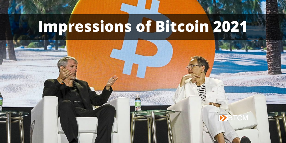 Impressions of Bitcoin 2021